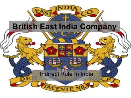 British East India Company Indirect Rule In India.