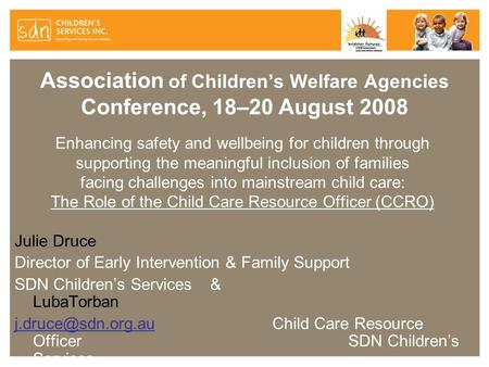 Association of Children's Welfare Agencies Conference, 18–20 August 2008 Enhancing safety and wellbeing for children through supporting the meaningful.
