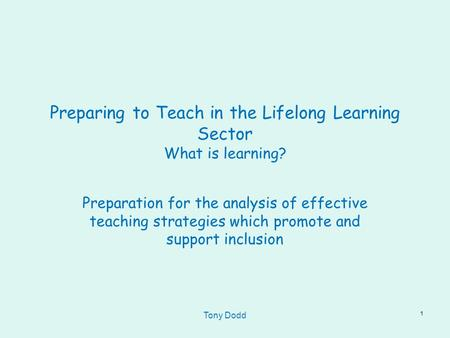 preparing to teach in the lifelong learning sector The preparing to teach in the lifelong learning sector (ptlls) module has  introduced me to the teaching profession and how education and.