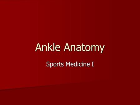 Ankle Anatomy Sports Medicine I. Tibialis Anterior Dorsiflexes foot Dorsiflexes foot Inverts foot Inverts foot Adducts foot Adducts foot.