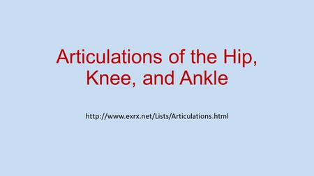 Articulations of the Hip, Knee, and Ankle