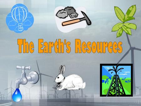 The Earth provides us with many resources. These resources are divided up into two main groups. Renewable Resources Nonrenewable Resources.