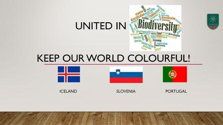 KEEP OUR WORLD COLOURFUL! ICELAND SLOVENIA PORTUGAL UNITED IN.