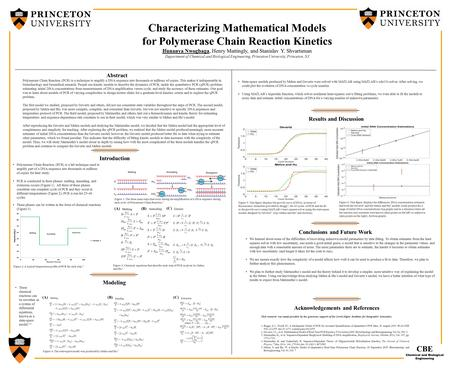 PRINC E TON School of Engineering and Applied Science Characterizing Mathematical Models for Polymerase Chain Reaction Kinetics Ifunanya Nwogbaga, Henry.