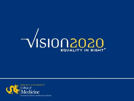 CLOSING THE GENDER GAP VISION 2020 Roberta D. Liebenberg Vision 2020, National Leadership Circle Former Chair, ABA Commission on Women in the Profession.