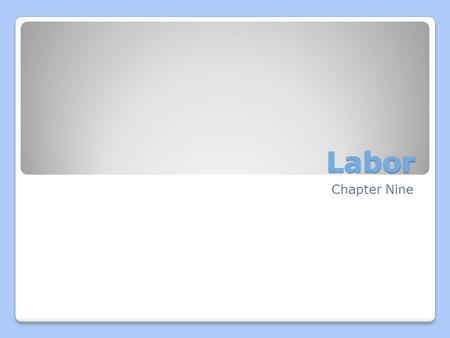 Labor Chapter Nine. Labor market trends Section One.