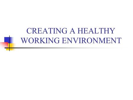 CREATING A HEALTHY WORKING ENVIRONMENT. TIME is valuable!! Who has time to exercise?? You know you are too busy when...