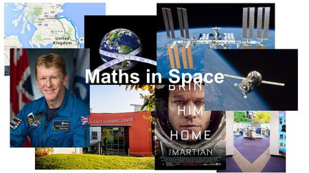 Maths in Space. News from 1999… Estimate the following distances: The length of your table...