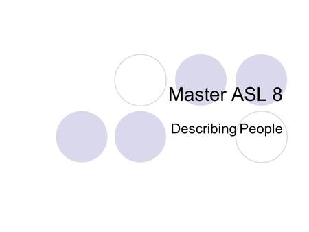Master ASL 8 Describing People.