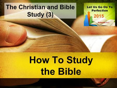 How To Study the Bible The Christian and Bible Study (3)