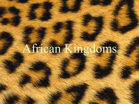 African Kingdoms. DEVELOPMENT OF AFRICAN CULTURE.
