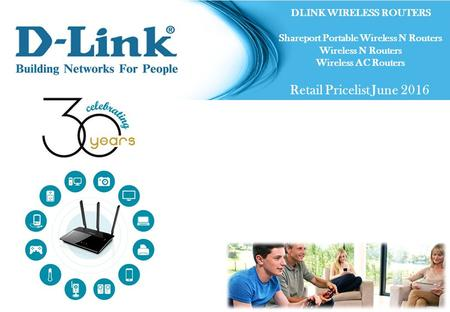 DLINK WIRELESS ROUTERS Shareport Portable Wireless N Routers Wireless N Routers Wireless AC Routers Retail Price List JUNE 2016 DLINK WIRELESS ROUTERS.