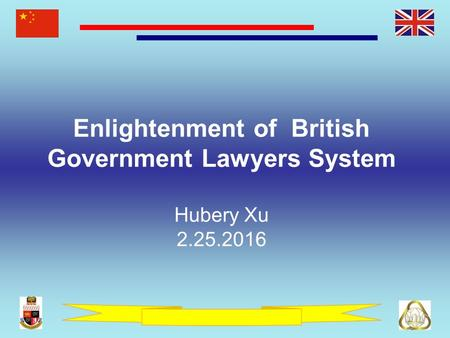 Enlightenment of British Government Lawyers System Hubery Xu 2.25.2016.