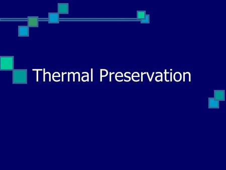 Thermal Preservation. Heat Processing Transfers heat into the food, thus destroying bacteria and enzymes which can cause the food to spoil.