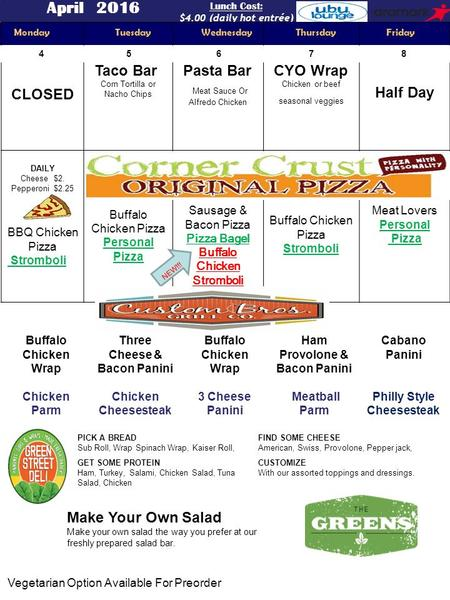 Vegetarian Option Available For Preorder April 2016 Lunch Cost: $4.00 (daily hot entrée) Monday Tuesday Wednesday Thursday Friday Monday Tuesday Wednesday.