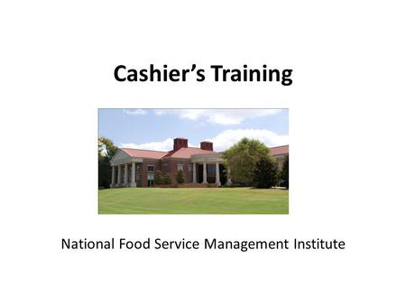 Cashier's Training National Food Service Management Institute.
