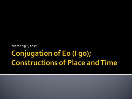 March 29 th, 2012.  Regular constructions of place connoted by prepositions + the appropriate case.  In + abl (in/on), sub + abl (under), in + acc.
