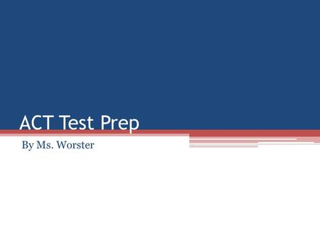 ACT Test Prep By Ms. Worster. ACT TEST PREP: PRONOUNS There will be at least 8 questions out of 45 regarding pronouns. Two types of errors: Case and Agreement.