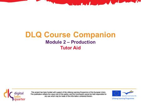 DLQ Course Companion Module 2 – Production Tutor Aid.
