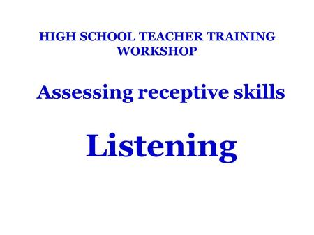 HIGH SCHOOL TEACHER TRAINING WORKSHOP