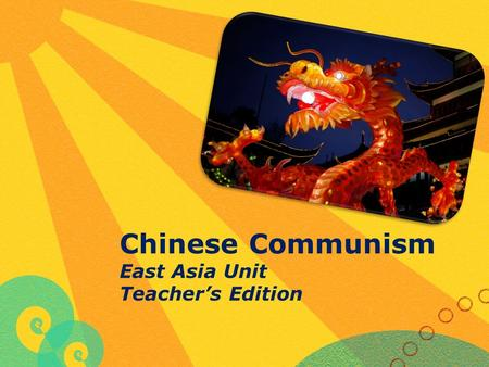 Chinese Communism East Asia Unit Teacher's Edition.