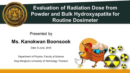 Evaluation of Radiation Dose from Powder and Bulk Hydroxyapatite for Routine Dosimeter.
