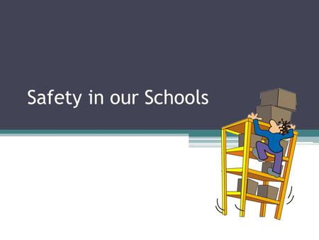 "Safety in our Schools. Video for Thought Definition of School Safety ""School safety encompasses a concise plan to prevent and respond to threats of danger,"