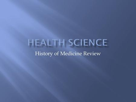 History of Medicine Review. Rene Laennec Birth Control Pills.