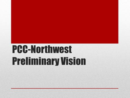 PCC-Northwest Preliminary Vision. Background Muir High School serves 900 students a year 69.8% Latino and 26.3% African American Graduation rate of 86.4%