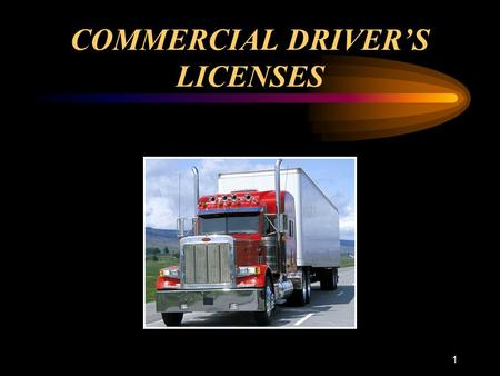 1 COMMERCIAL DRIVER'S LICENSES. 2 PURPOSE OF THE CDL Mandated by the Commercial Motor Vehicle Safety Act of 1986 - Public Law 99-570 Title XII The federal.