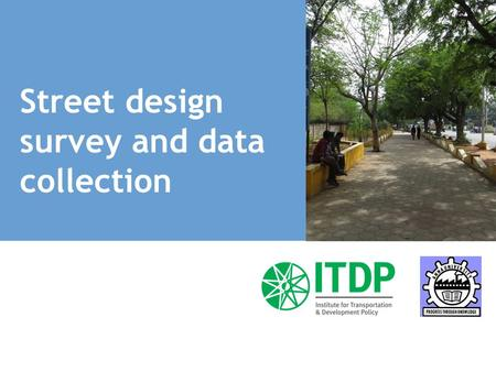 Street design survey and data collection. 1. Pedestrian and Cyclist count 30 minute surveys on each side of the road, during peak hr Gender Age On/Off.