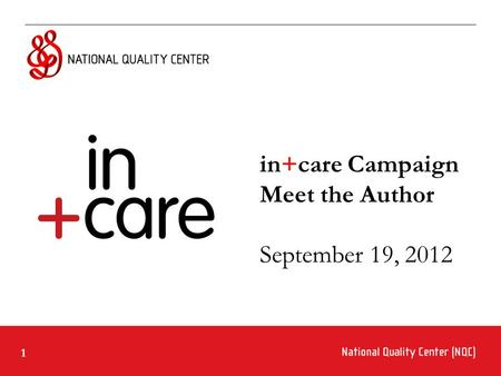 1 in+care Campaign Meet the Author September 19, 2012.