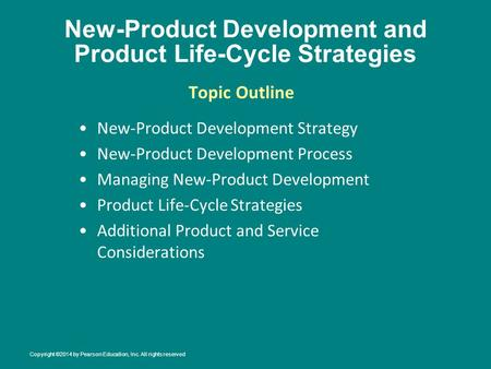 New-Product Development and Product Life-Cycle Strategies New-Product Development Strategy New-Product Development Process Managing New-Product Development.