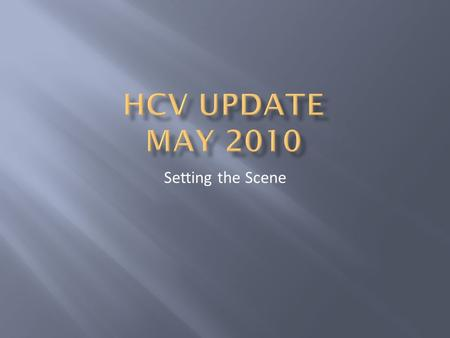 Setting the Scene. Non A, non B Hepatitis  Early 1970's recognised that 2/3 of post transfusional hepatitis were –ve for both Hep A & Hep B Non Hep A.