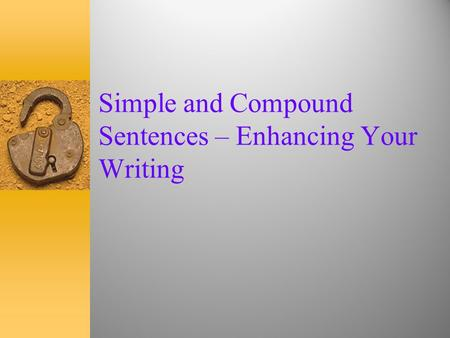 Simple and Compound Sentences – Enhancing Your Writing.