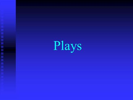 Plays. Elements of a Play Introduction Introduction Rising Action Rising Action Climax Climax Falling Action Falling Action Conclusion Conclusion.