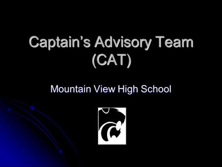 Captain's Advisory Team (CAT) Mountain View High School.