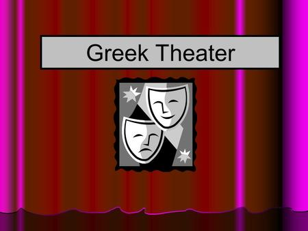 Greek Theater. ● Introductory Video ● https://www.youtube.com/watch?v=aSRLK7S ogvE https://www.youtube.com/watch?v=aSRLK7S ogvE.