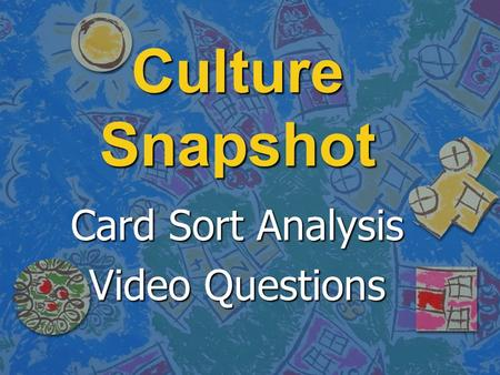 Culture Snapshot Card Sort Analysis Video Questions.