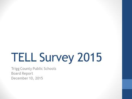 TELL Survey 2015 Trigg County Public Schools Board Report December 10, 2015.