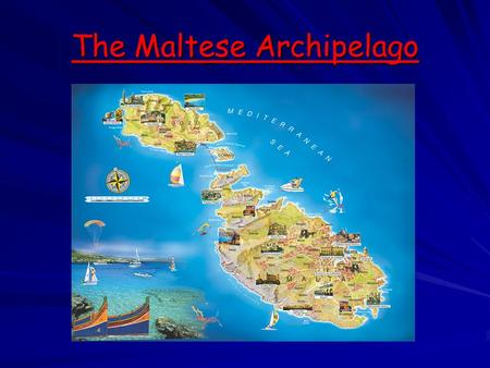 The Maltese Archipelago. GENERAL INFORMATION…… Malta, Gozo and Comino are 3 islands situated in the middle of the mediterranean sea, exactly under Sicily.