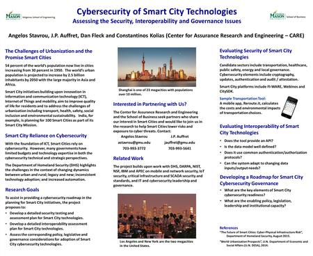 Cybersecurity of Smart City Technologies Assessing the Security, Interoperability and Governance Issues Angelos Stavrou, J.P. Auffret, Dan Fleck and Constantinos.