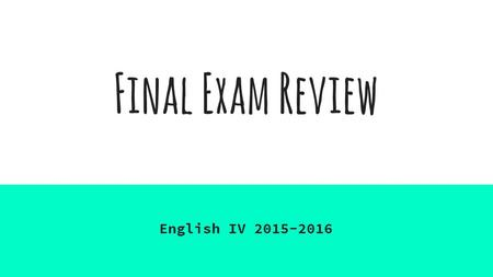 Final Exam Review English IV 2015-2016. Central <strong>Theme</strong> A <strong>theme</strong> is a philosophical idea found behind the motives, actions, emotions, images, symbols, and.