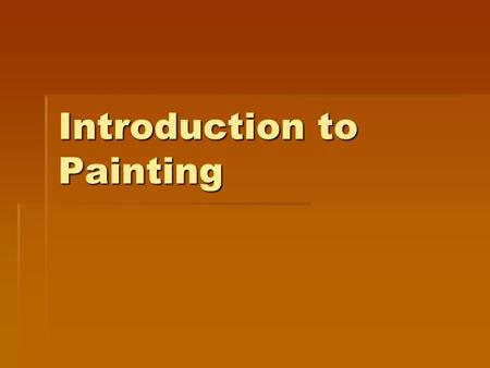 Introduction to Painting. 2-D vs. 3-D Art  Painting, drawing, and printmaking are considered ______ art, and sculpture is considered ______ art. Painting.