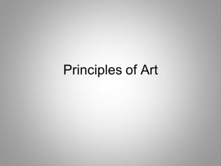 Principles of Art. Balance A sense of stability in an artwork. Balance can be created by repeating the same shapes and by creating a feeling of equal.