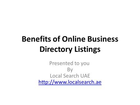 Benefits of Online Business Directory Listings Presented to you By Local Search UAE