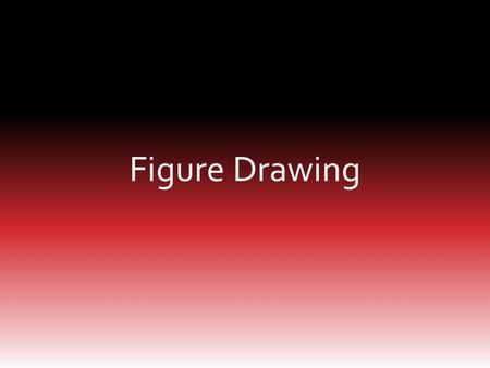 Figure Drawing. How many of you have tried to draw a realistic figure before? What challenges did you face or what problems did you run into?