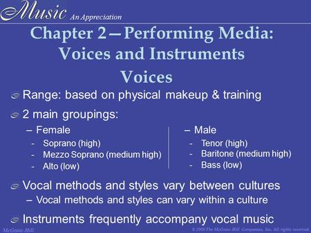 An Appreciation © 2006 The McGraw-Hill Companies, Inc. All rights reserved. McGraw-Hill Chapter 2—Performing Media: Voices and Instruments Range: based.