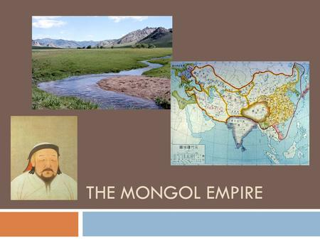 THE MONGOL EMPIRE. Kublai Khan becomes Emperor  China is ruled by a foreigner for the 1 st and only time in history  Kublai Khan founded the Yuan Dynasty.
