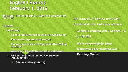 English I Honors February 1, 2016 Bell work: After attendance, report to computer lab. room 145 Agenda: FSA Writing FSA Writing Access mid-term exam essay.